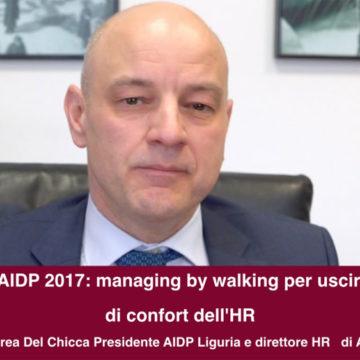 AIDP 2017: managing by walking per uscire dalle zone di confort (parte 4)