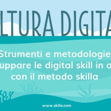 Creare e diffondere la cultura digitale: la metodologia skilla